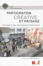 Couverture du livre Participation créative et paysage : vecteurs d'une gouvernance renouvelée